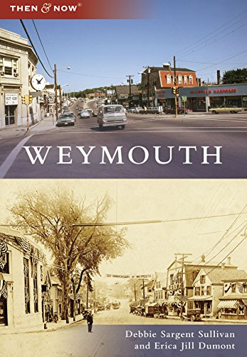Weymouth Then and Now
